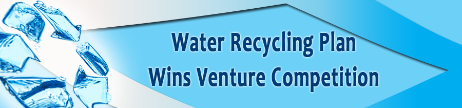 Water Recycling Plan Wins Venture Competition