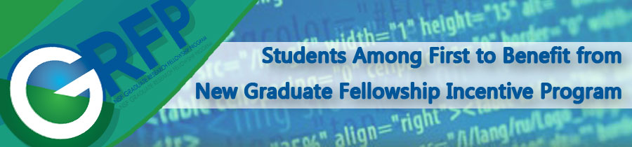 Students Among First to Benefit from New Graduate Fellowship Incentive Program