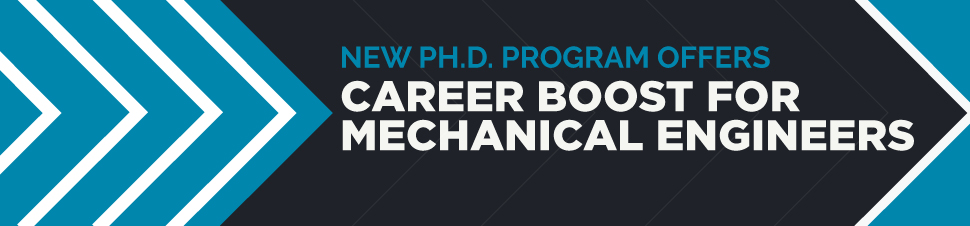 New Ph.D. Program Offers Career Boost for Mechanical Engineers