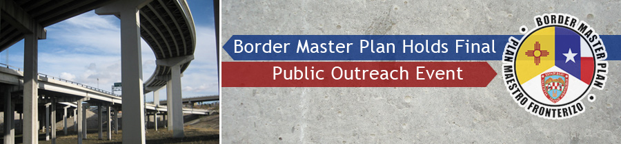 Border Master Plan Holds Final Public Outreach Event