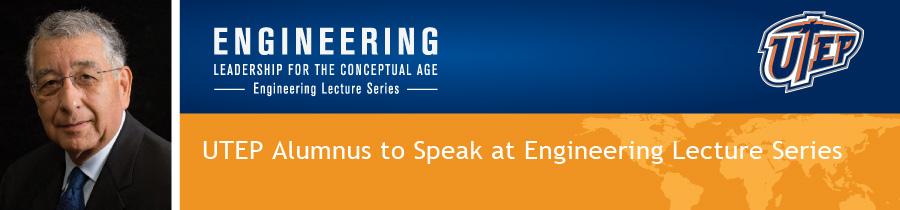 UTEP Alumnus to Speak at Engineering Lecture Series