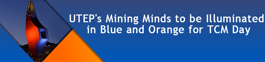 UTEP's Mining Minds to be Illuminated in Blue and Orange for TCM Day