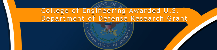 College of Engineering Awarded U.S. Department of Defense Research Grant