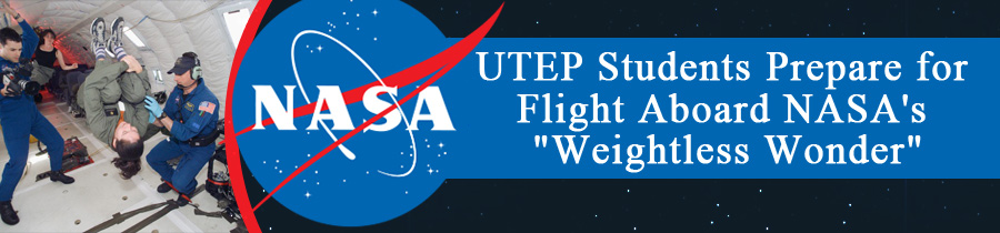 UTEP Students Prepare for Flight Aboard NASA's