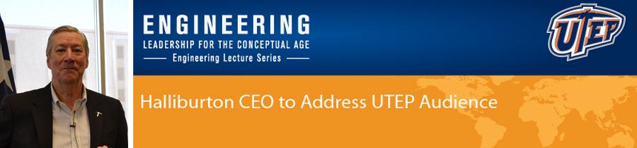 Halliburton CEO to Address UTEP Audience