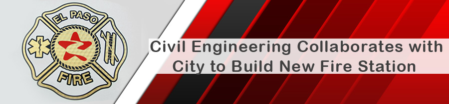 Civil Engineering Collaborates with City to Build New Fire Station