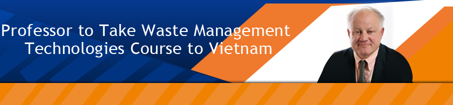 Professor to Take Waste Management Technologies Course to Vietnam