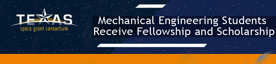 Mechanical Engineering Students Receive Fellowship and Scholarship
