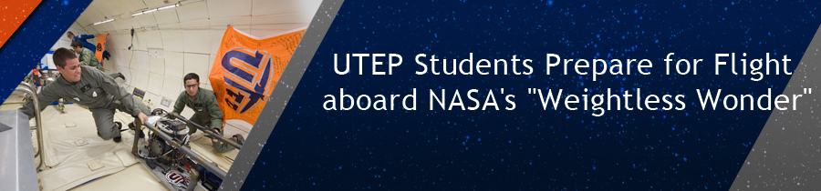 UTEP Students Prepare for Flight aboard NASA's Weightless Wonder