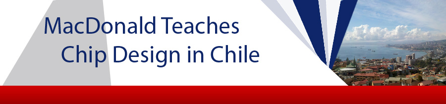 MacDonald Teaches Chip Design in Chile