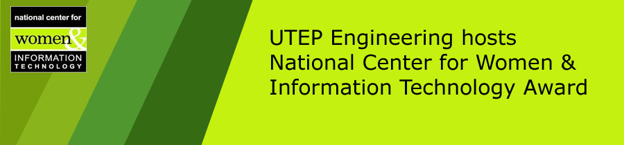 UTEP Engineering hosts National Center for Women  & Information Technology Award