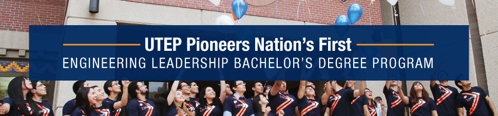 UTEP Pioneers Nation's First Engineering Leadership Bachelor's Degree