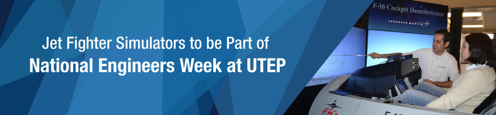 Jet Fighter Simulators to be Part of National Engineers Week at UTEP