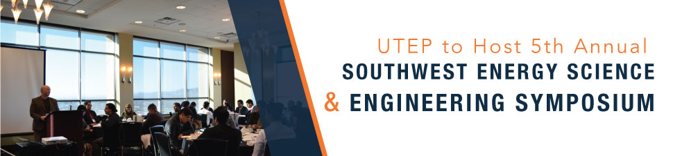 UTEP to Host 5th Annual Southwest Energy Science and Engineering Symposium