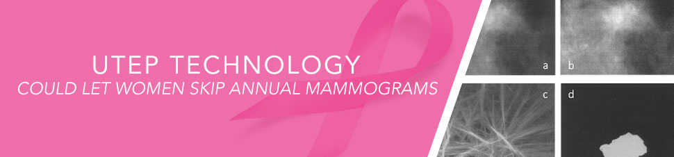 UTEP Technology Could Let Women Skip Annual Mammograms