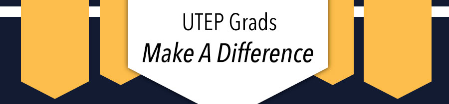 UTEP grads make a difference