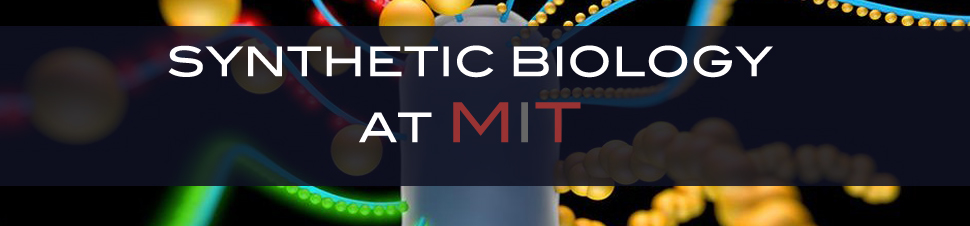 Synthetic Biology at MIT