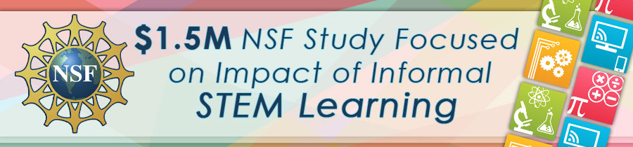 $1.5M NSF Study Focused on Impact of Informal STEM Learning