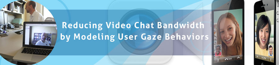 Reducing Video Chat Bandwidth by Modeling User Gaze Behaviors