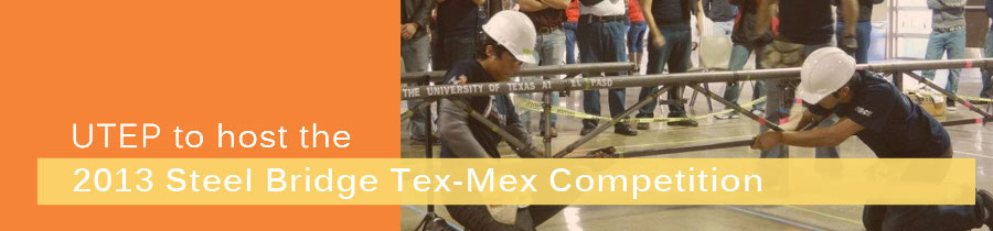 The University of Texas at El Paso Hosts 2013 Steel Bridge Texas-Mexico Regional Design Competition