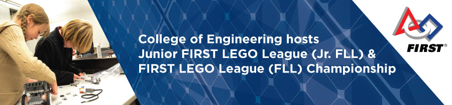 College of Engineering hosts Junior FIRST LEGO League (Jr. FLL) and FIRST LEGO League (FLL) Championship