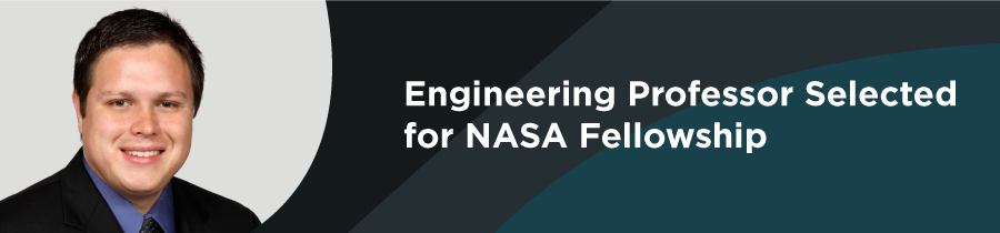 Engineering Professor Selected for NASA Fellowship