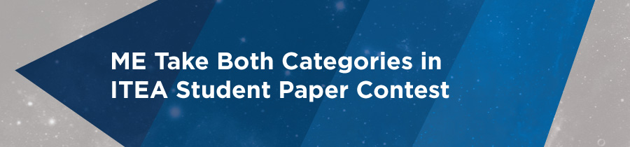 ME Takes Both Categories in ITEA Student Paper Contest