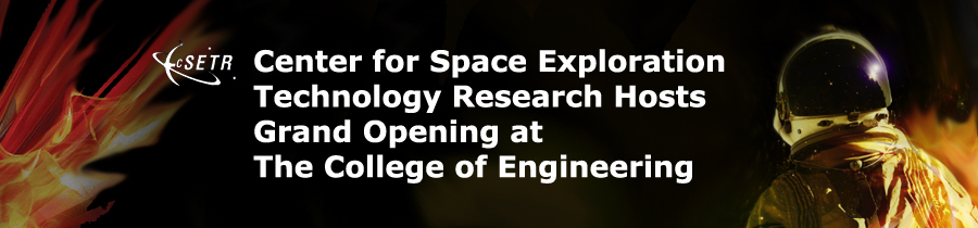 Center for Space Exploration Technology Research Hosts Grand Opening at the College of Engineering