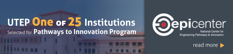 UTEP One of 25 Institutions Selected for Pathways to Innovation Program