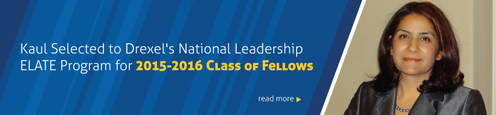 Kaul Selected to Drexel's National Leadership ELATE Program for 2015-2016 Class of Fellows