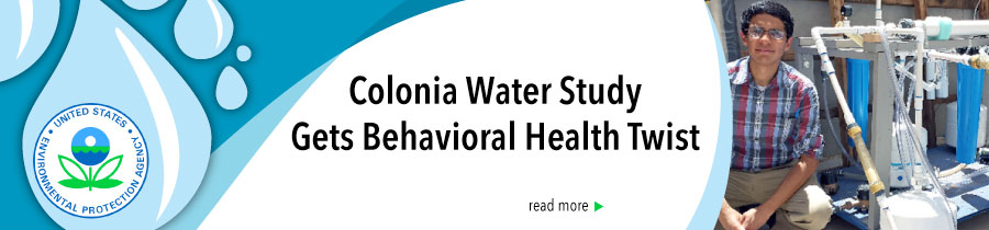Colonia Water Study Gets Behavioral Health Twist