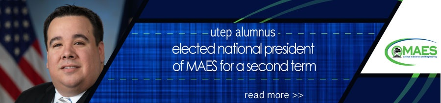 UTEP Alumnus Elected National President of MAES for a Second Term