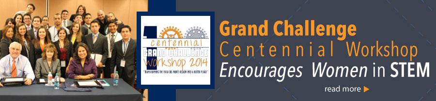 Grand Challenge Centennial Workshop Encourages Women in STEM