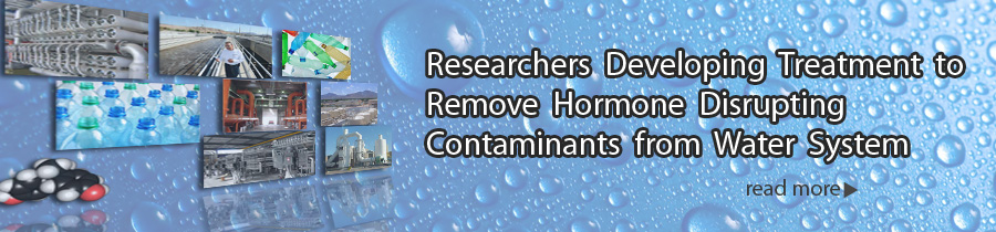 Researchers Developing Treatment to Remove Hormone Disrupting Contaminants from Water System